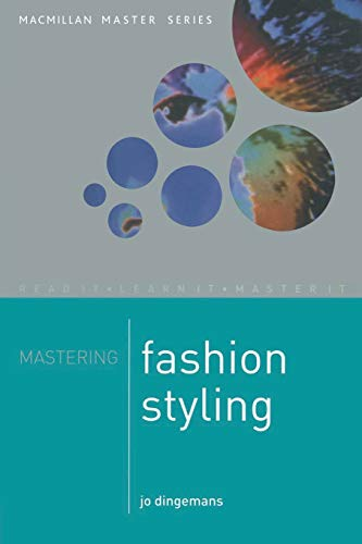 Mastering Fashion styling (Palgrave Master Series) By Jo Dingemanns