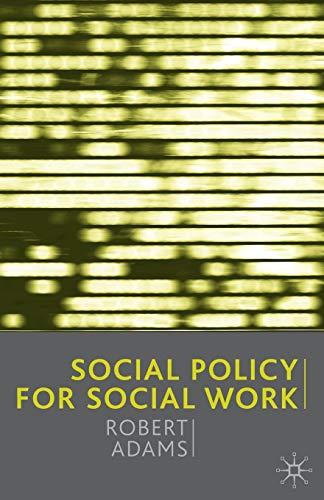 Social Policy for Social Work by Robert Adams