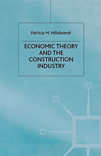 Economic Theory and the Construction Industry By P. Hillebrandt