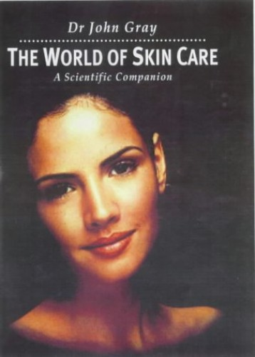 The World of Skin Care By John Gray
