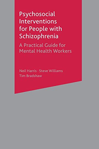 Psychosocial Interventions for People with Schizophrenia By Neil Harris