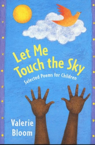 Let Me Touch The Sky:Selected Poems For Children (hb) By Valerie Bloom