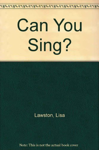 Can You Sing By Lisa Lawston