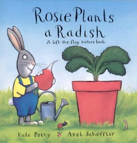Rosie Plants a Radish By Kate Petty