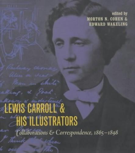 Lewis Carroll & His Illustrators von Edward Wakeling