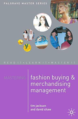 Mastering Fashion Buying and Merchandising Management (Palgrave Master Series) By Tim Jackson