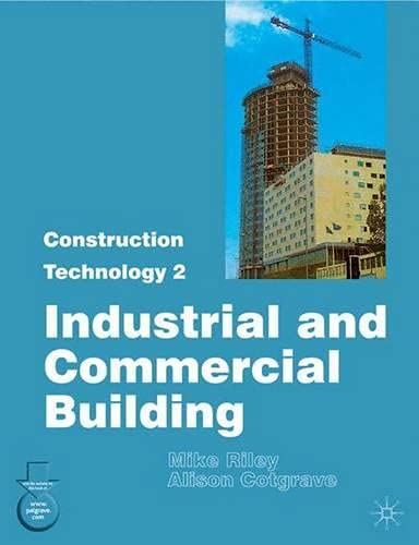 Construction Technology 2: Industrial and Commercial Building: Part. 2 by Mike Riley