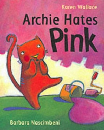 Archie Hates Pink (pb) By Karen Wallace