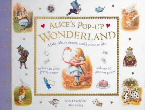 Alice's Pop-up Wonderland By Nick Denchfield