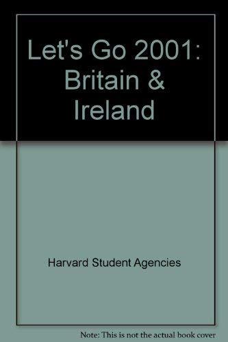 Let's Go 2001:Britain & Ireland By Harvard Student Agencies