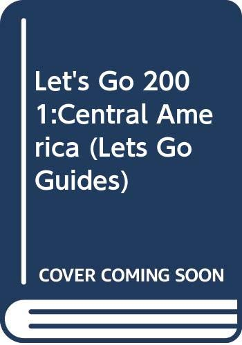 Let's Go 2001:Central America By Harvard Student Agencies
