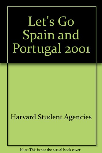 Let's Go 2001:Spain & Portugal By Harvard Student Agencies