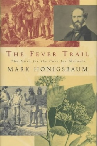 The Fever Trail By Mark Honigsbaum