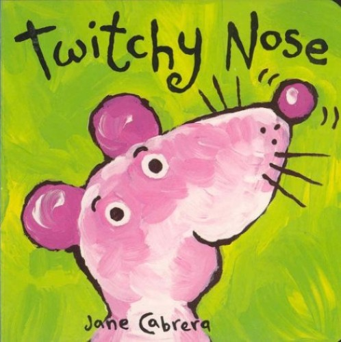 Twitchy Noses by Jane Cabrera