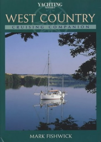 West Country Cruising Companion By Mark Fishwick