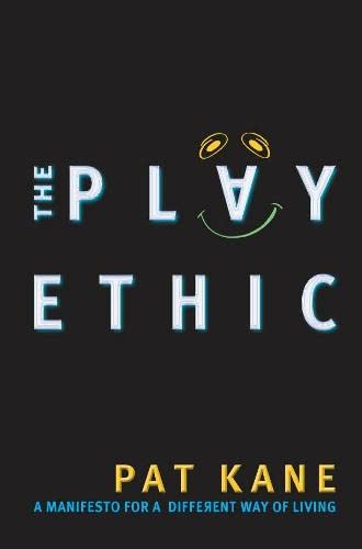 The Play Ethic By Pat Kane