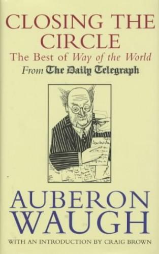Closing the Circle By Auberon Waugh