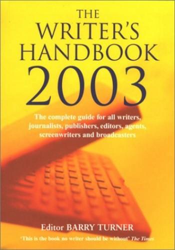 Writer's Handbook 2003 By Volume editor Barry Turner