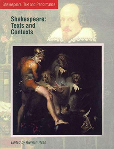 Shakespeare: Texts and Contexts By Kiernan Ryan