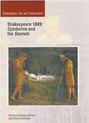 "Shakespeare 1609: ""Cymbeline"" and ""the Sonnets"" By Richard Danson Brown"