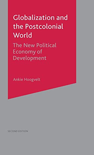 Globalization and the Postcolonial World By Ankie M. M. Hoogvelt
