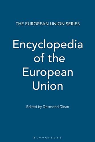 Encyclopedia of the European Union By Desmond Dinan