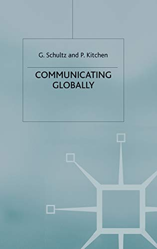 Communicating Globally: An Integrated Marketing Approach By Don E. Schultz