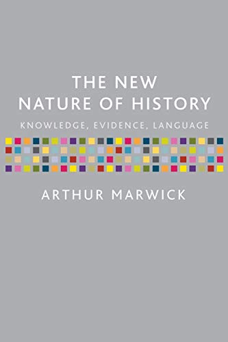 The New Nature of History By Arthur Marwick