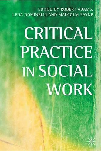 Critical Practice in Social Work By Edited by Robert Adams