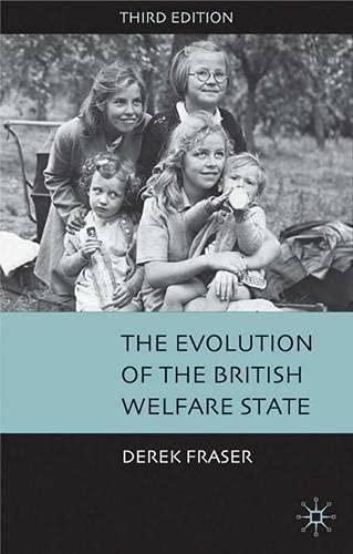 The Evolution of the British Welfare State By Derek Fraser