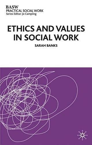 Ethics and Values in Social Work By Sarah Banks
