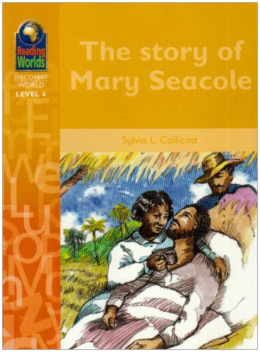 Reading Worlds 4D Story of Mary Secole Reader By Sylvia Collicott