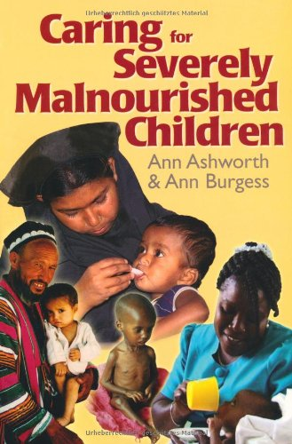 Caring for Severely Malnourished Children By Anthony E Ashworth