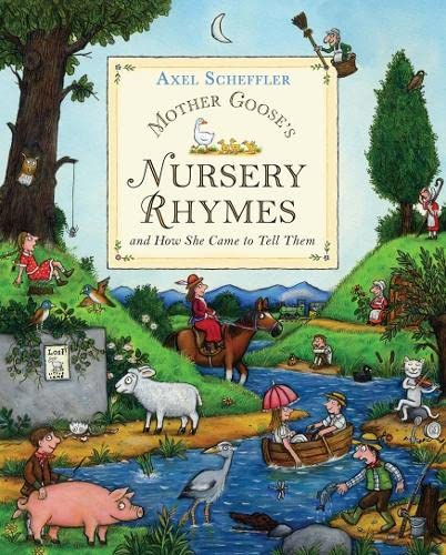Mother Goose's Nursery Rhymes By Illustrated by Axel Scheffler