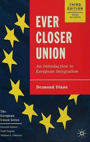 Ever Closer Union By Desmond Dinan