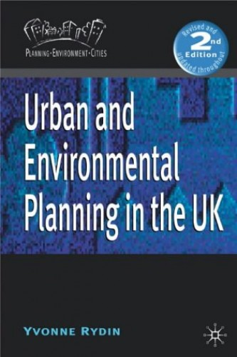 Urban and Environmental Planning in the UK by Dr. Yvonne Rydin
