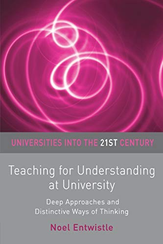 Teaching for Understanding at University By Noel Entwistle