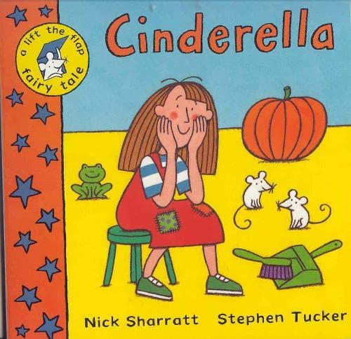 Lift-the-flap Fairy Tales: Cinderella By Illustrated by Nick Sharratt