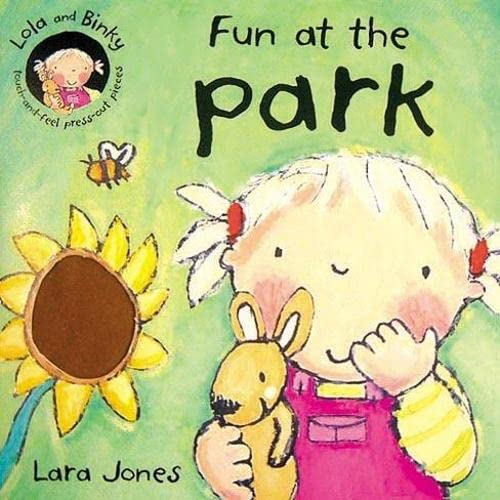 Lola & Binky:Fun at the Park (BB) By Lara Jones