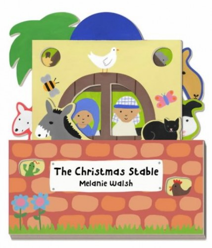 The Christmas Stable By Illustrated by Melanie Walsh