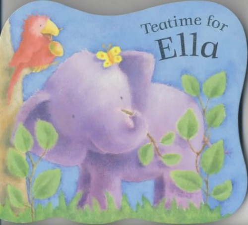 Teatime for Ella Board Book By Karen Wallace