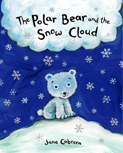 The Polar Bear and the Snow Cloud by Jane Cabrera