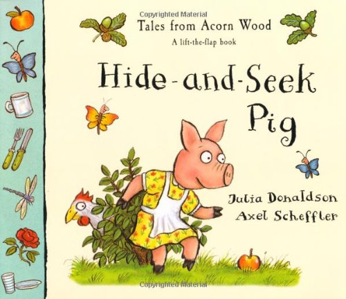 Tales of Acorn Wood:Hide & Seek Pig By Julia Donaldson