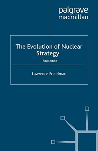 The Evolution of Nuclear Strategy By L. Freedman