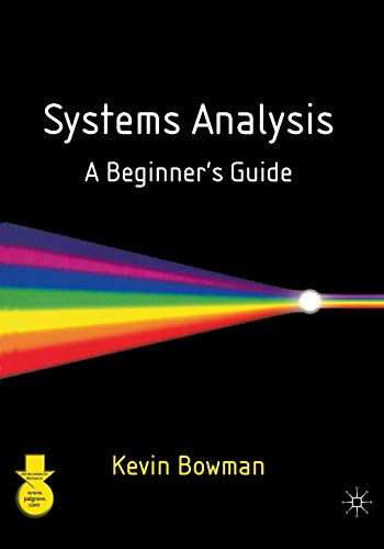 Systems Analysis: A Beginner's Guide By Kevin Bowman
