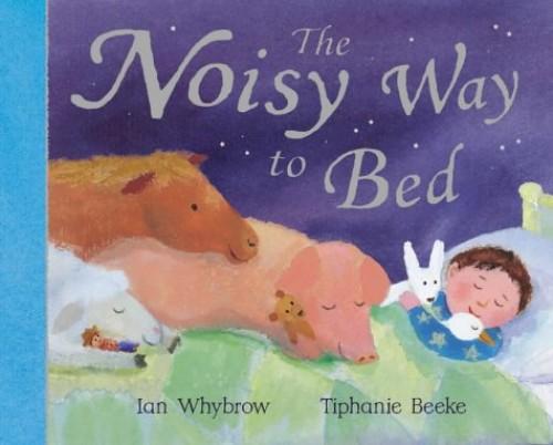 The Noisy Way To Bed (PB) By Ian Whybrow