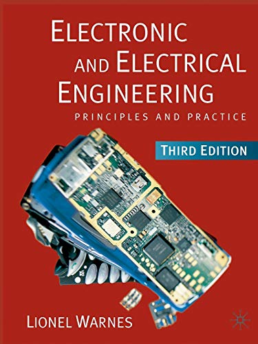Electronic and Electrical Engineering: Principles and Practice by Lionel Warnes