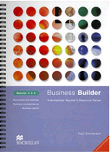 Business Builder Teacher's Resource Modules 4-6: Module 4-6 By Paul Emmerson