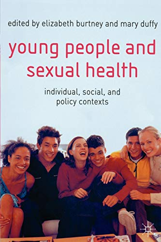 Young People and Sexual Health By Elizabeth Burtney