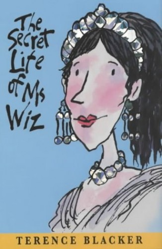 The Secret Life of Ms Wiz By Terence Blacker